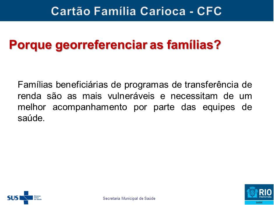 Secretaria Municipal de Saúde e Defesa Civil Famílias beneficiárias de programas de transferência de renda são as mais vulneráveis e necessitam de um