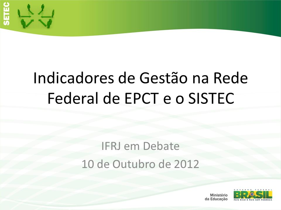 Relação de Ingressos por Matrícula Medir a capacidade de renovação do quadro discente Ingressantes (SISTEC) Matriculados (SISTEC)