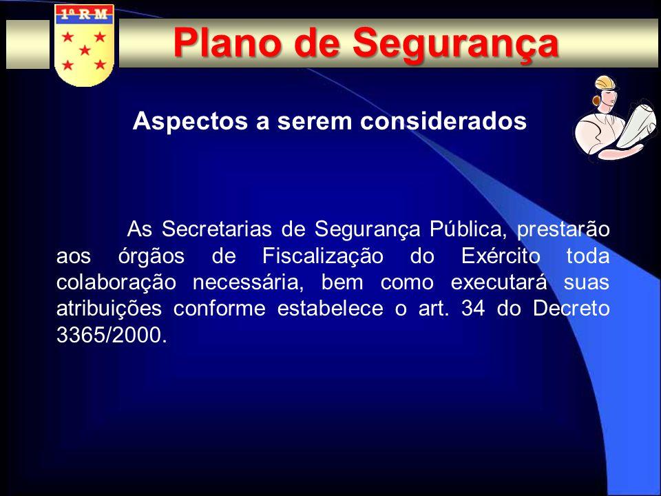 Aspectos a serem considerados O Plano de Segurança deverá ser elaborado pelo responsável pela segurança ou por empresa especializada, e tem caráter si