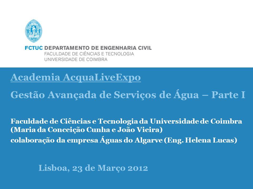 Academia AcquaLiveExpo Gestão Avançada de Serviços de Água – Parte I Faculdade de Ciências e ….