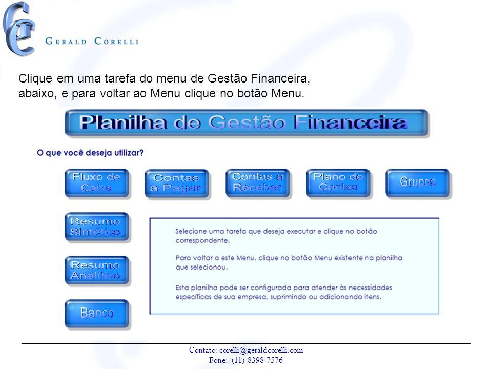 Clique em uma tarefa do menu de Gestão Financeira, abaixo, e para voltar ao Menu clique no botão Menu.