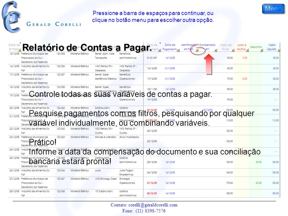 Relatório de Contas a Pagar. Controle todas as suas variáveis de contas a pagar. Pesquise pagamentos com os filtros, pesquisando por qualquer variável