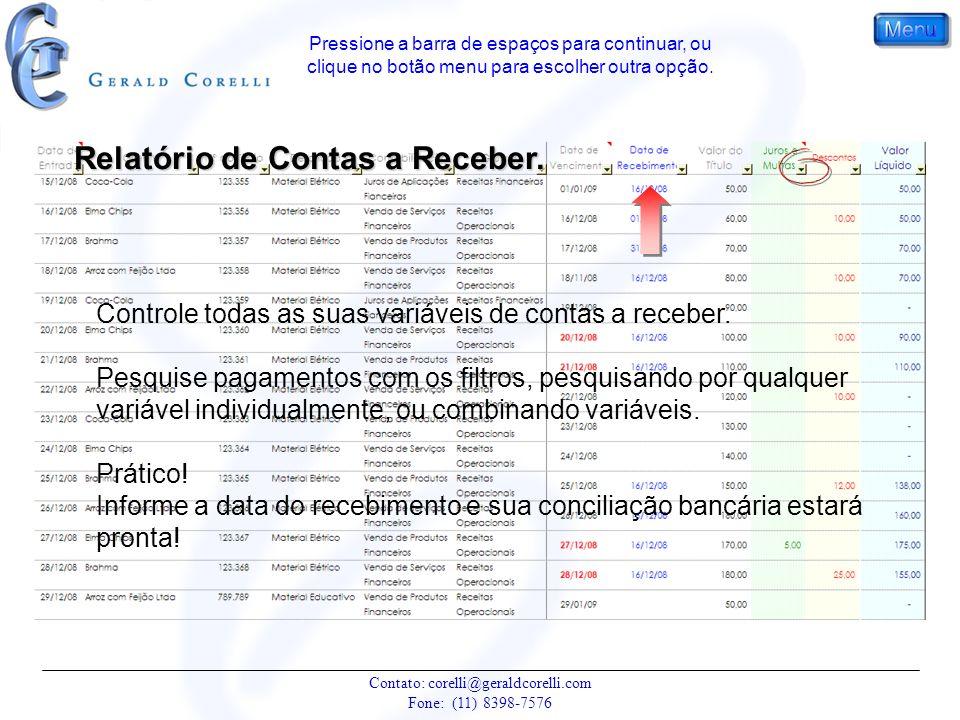 Relatório de Contas a Receber. Controle todas as suas variáveis de contas a receber. Pesquise pagamentos com os filtros, pesquisando por qualquer vari