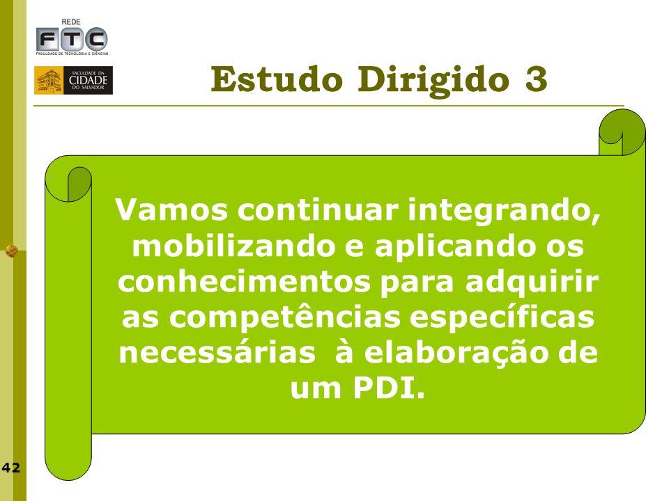 42 Estudo Dirigido 3 Vamos continuar integrando, mobilizando e aplicando os conhecimentos para adquirir as competências específicas necessárias à elab