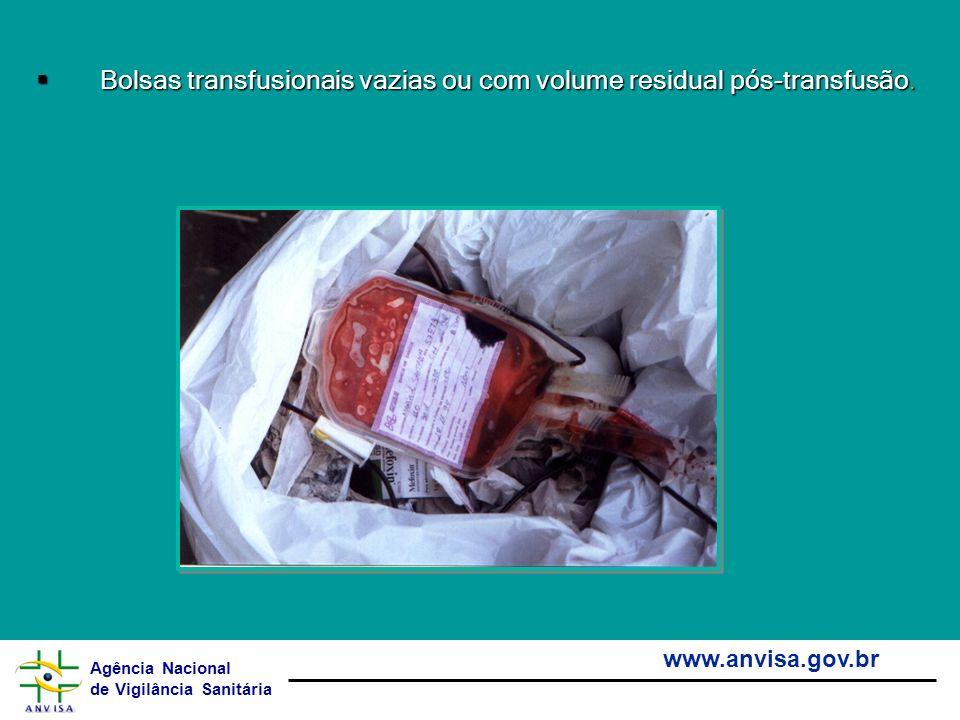 Agência Nacional de Vigilância Sanitária www.anvisa.gov.br Bolsas transfusionais vazias ou com volume residual pós-transfusão. Bolsas transfusionais v