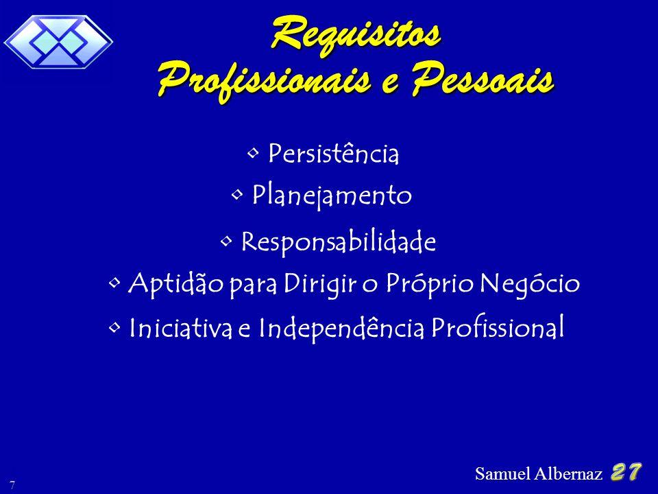 Samuel Albernaz 7 Persistência Planejamento Responsabilidade Aptidão para Dirigir o Próprio Negócio Iniciativa e Independência Profissional Profission