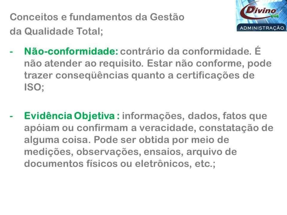 Conceitos e fundamentos da Gestão da Qualidade Total; -Não-conformidade: contrário da conformidade.