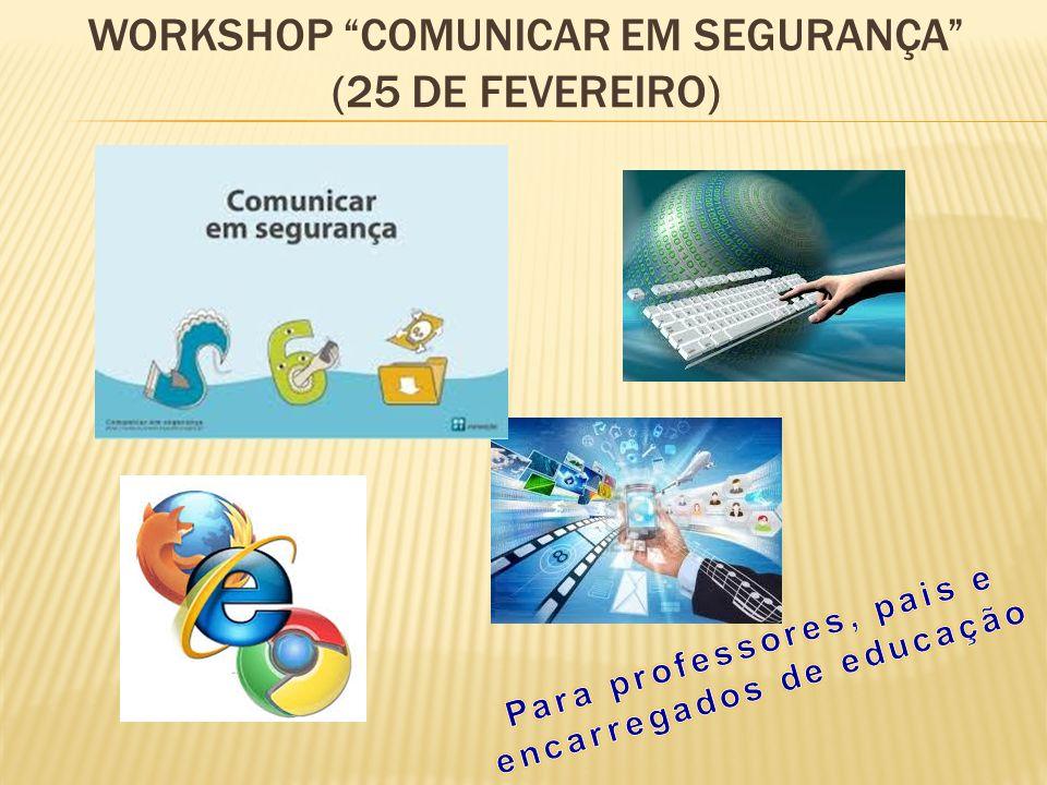 WORKSHOP COMUNICAR EM SEGURANÇA (25 DE FEVEREIRO)