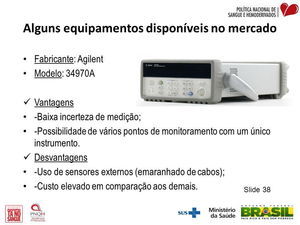 Alguns equipamentos disponíveis no mercado Fabricante: Agilent Modelo: 34970A Vantagens -Baixa incerteza de medição; -Possibilidade de vários pontos d