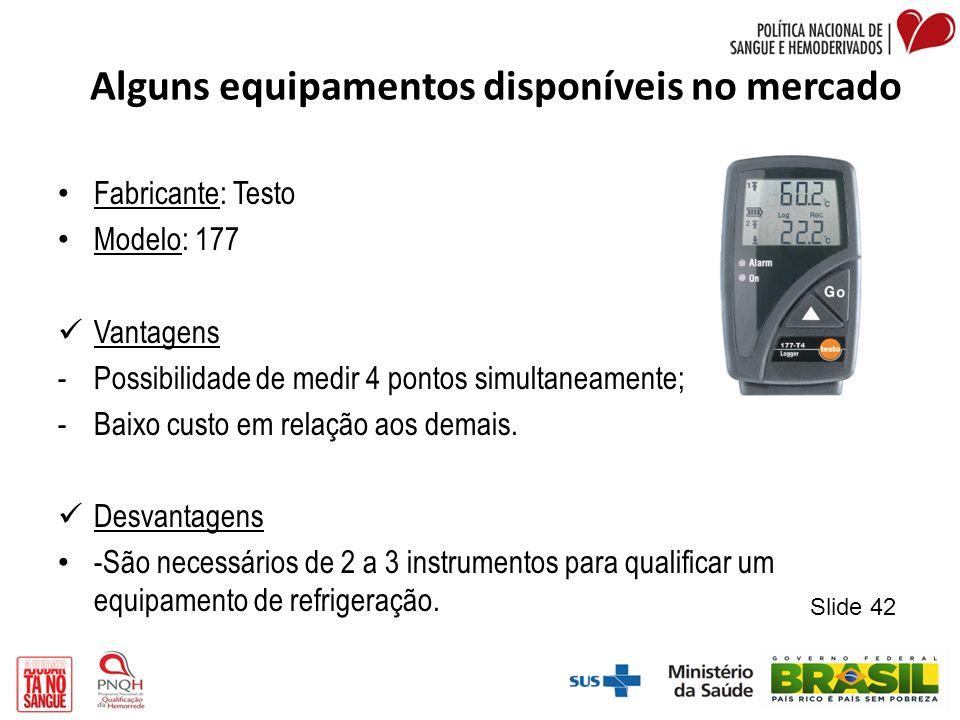 Alguns equipamentos disponíveis no mercado Fabricante: Testo Modelo: 177 Vantagens -Possibilidade de medir 4 pontos simultaneamente; -Baixo custo em r