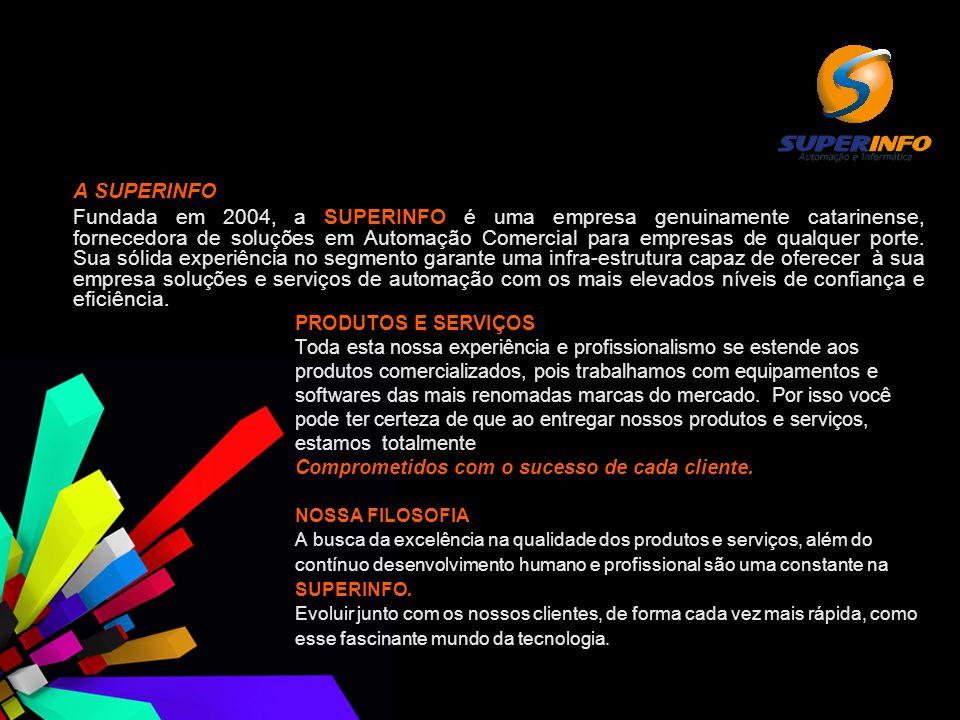 A SUPERINFO Fundada em 2004, a SUPERINFO é uma empresa genuinamente catarinense, fornecedora de soluções em Automação Comercial para empresas de qualq