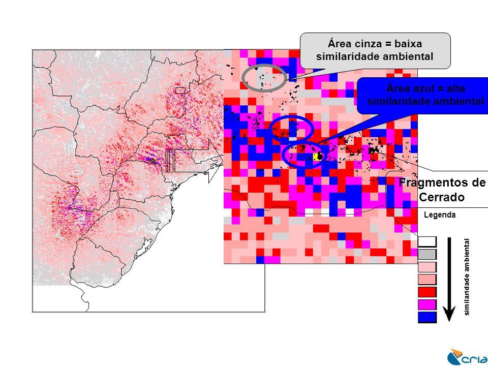 Área cinza = baixa similaridade ambiental Área azul = alta similaridade ambiental Fragmentos de Cerrado
