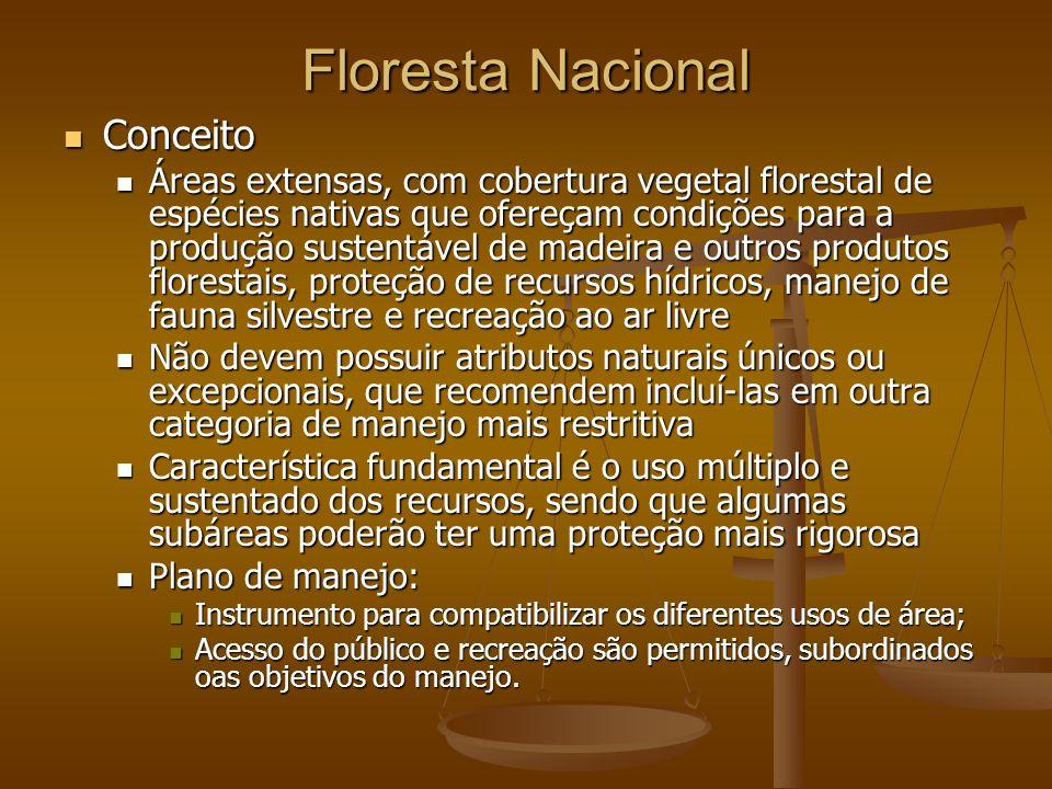 Floresta Nacional Conceito Conceito Áreas extensas, com cobertura vegetal florestal de espécies nativas que ofereçam condições para a produção sustent