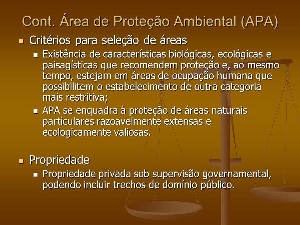 Cont. Área de Proteção Ambiental (APA) Critérios para seleção de áreas Critérios para seleção de áreas Existência de características biológicas, ecoló