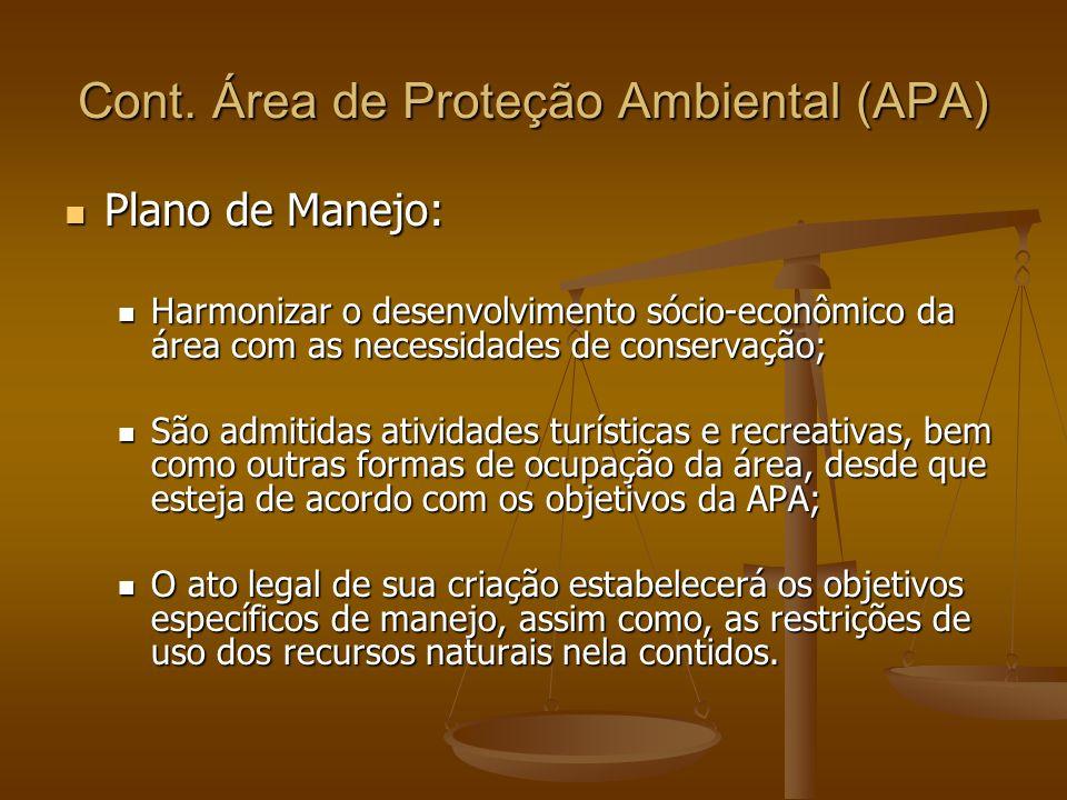 Cont. Área de Proteção Ambiental (APA) Plano de Manejo: Plano de Manejo: Harmonizar o desenvolvimento sócio-econômico da área com as necessidades de c