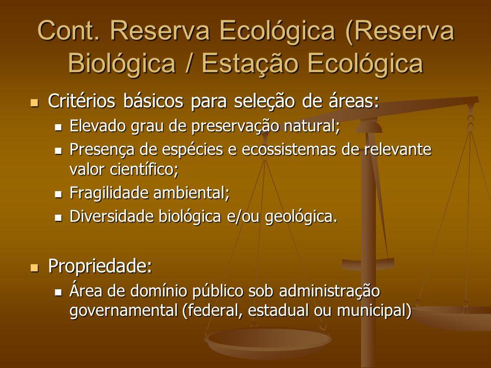 Cont. Reserva Ecológica (Reserva Biológica / Estação Ecológica Critérios básicos para seleção de áreas: Critérios básicos para seleção de áreas: Eleva