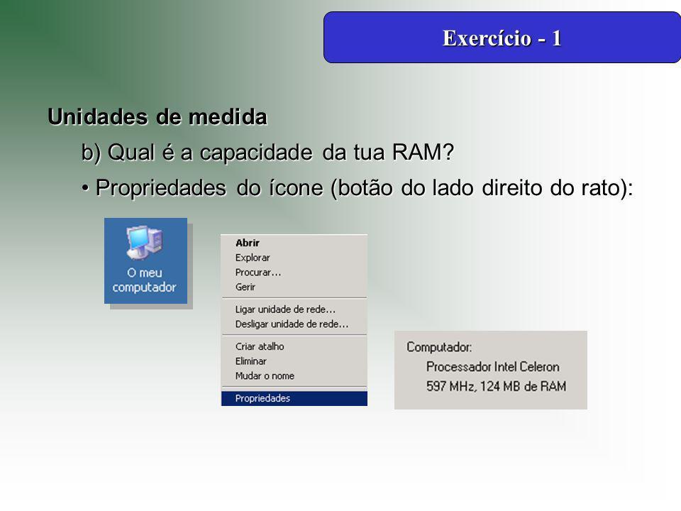 Unidades de medida b) Qual é a capacidade da tua RAM.