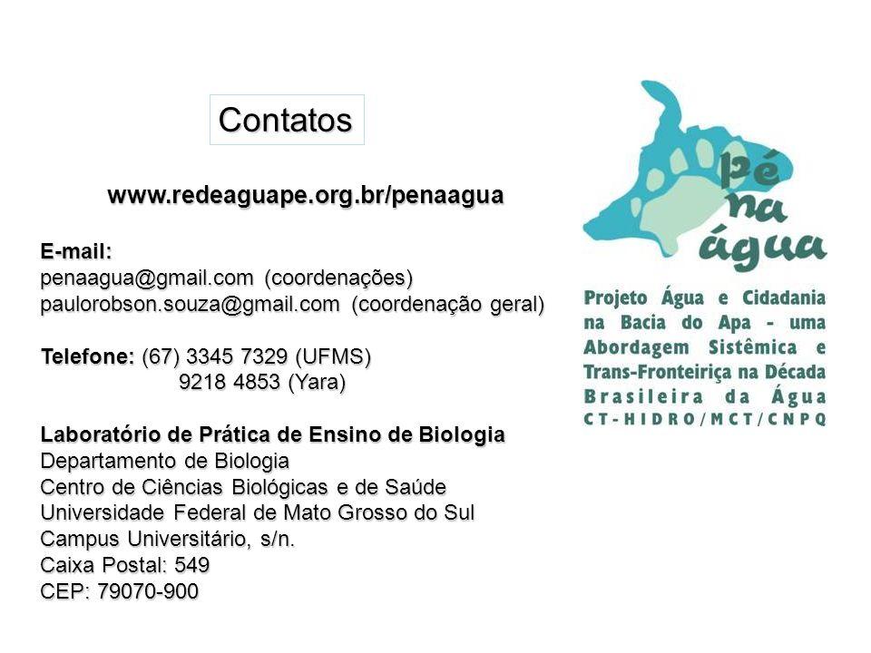 www.redeaguape.org.br/penaaguaE-mail: penaagua@gmail.com (coordenações) paulorobson.souza@gmail.com (coordenação geral) Telefone: (67) 3345 7329 (UFMS