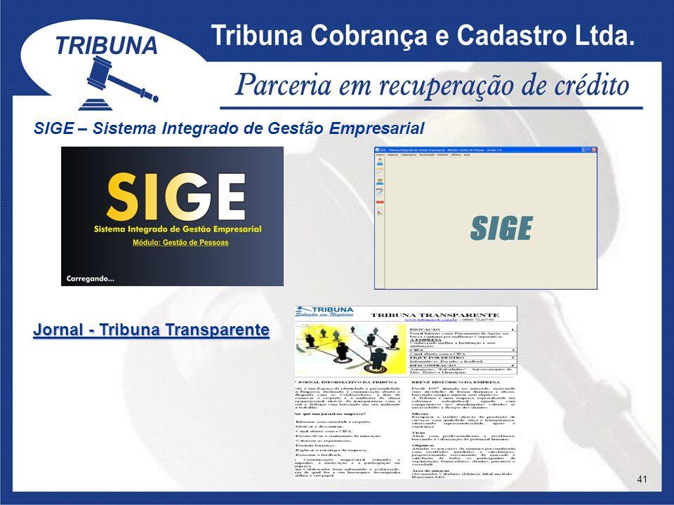 SIGE – Sistema Integrado de Gestão Empresarial Jornal - Tribuna Transparente 41