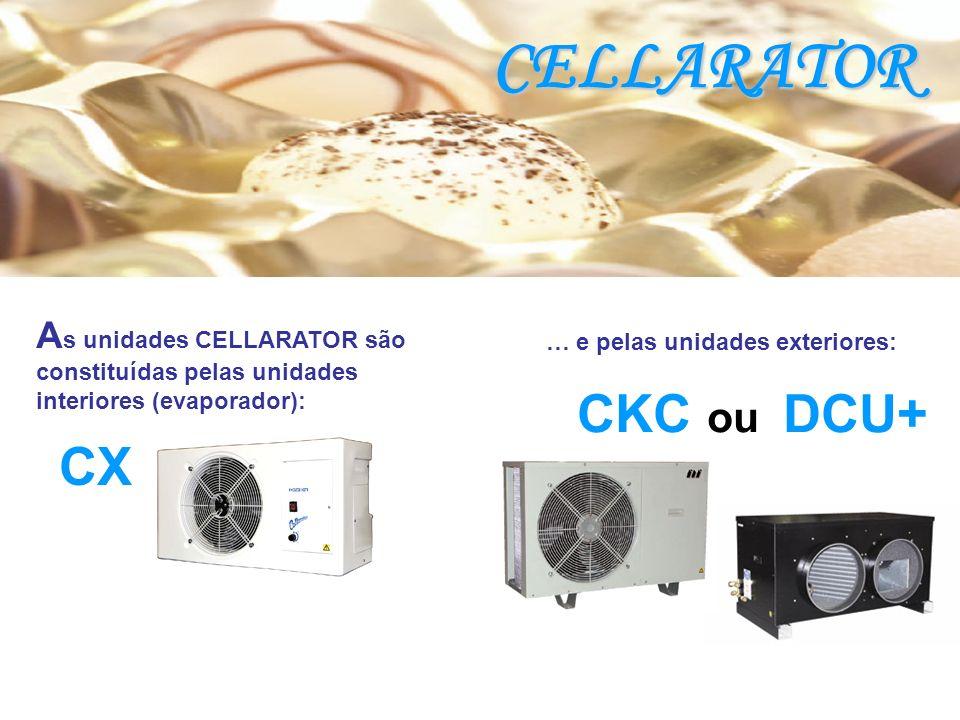 CELLARATOR A s unidades CELLARATOR são constituídas pelas unidades interiores (evaporador): CX CKC ou DCU+ … e pelas unidades exteriores: