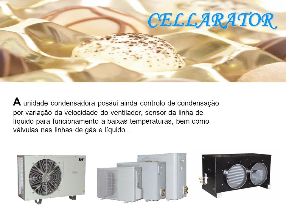 CELLARATOR A unidade condensadora possui ainda controlo de condensação por variação da velocidade do ventilador, sensor da linha de líquido para funcionamento a baixas temperaturas, bem como válvulas nas linhas de gás e líquido.