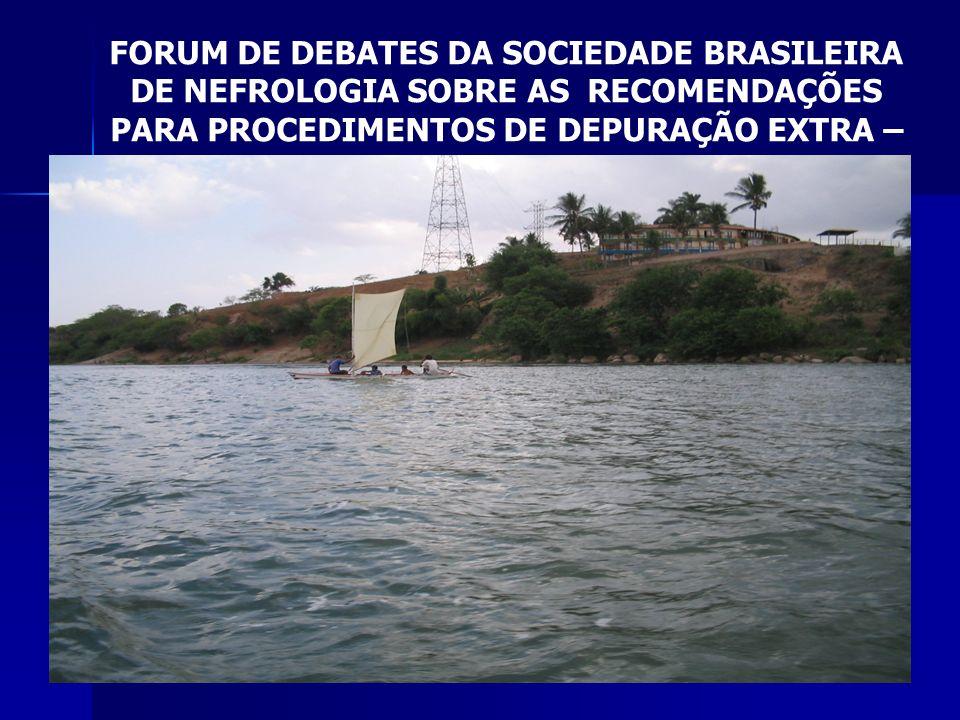 FORUM DE DEBATES DA SOCIEDADE BRASILEIRA DE NEFROLOGIA SOBRE AS RECOMENDAÇÕES PARA PROCEDIMENTOS DE DEPURAÇÃO EXTRA – RENAL EM PACIENTES