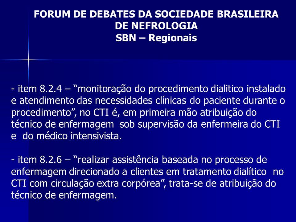 FORUM DE DEBATES DA SOCIEDADE BRASILEIRA DE NEFROLOGIA SBN – Regionais - item 8.2.4 – monitoração do procedimento dialitico instalado e atendimento da