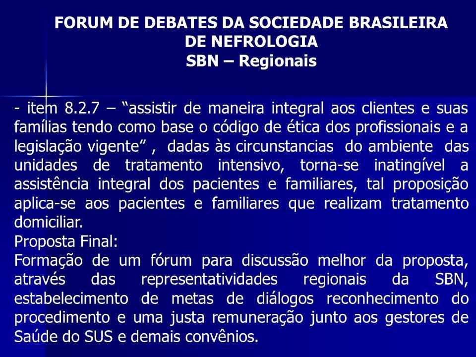 FORUM DE DEBATES DA SOCIEDADE BRASILEIRA DE NEFROLOGIA SBN – Regionais - item 8.2.7 – assistir de maneira integral aos clientes e suas famílias tendo