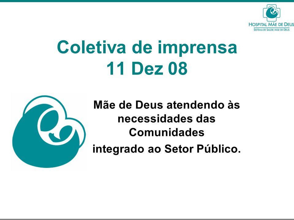 2 Sistema de Saúde Mãe de Deus Rede hospitalar e ambulatorial própria Hospital Santa Luzia Hospital N.