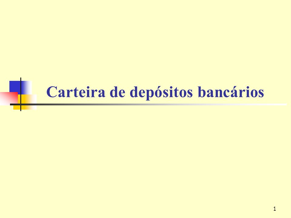 1 Carteira de depósitos bancários