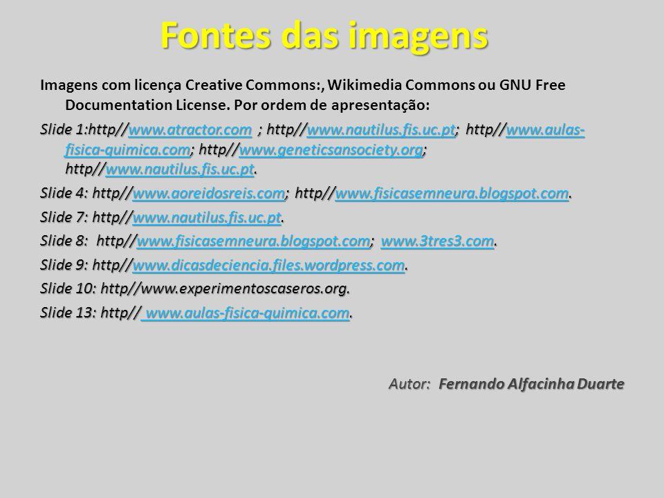 Fontes das imagens Imagens com licença Creative Commons:, Wikimedia Commons ou GNU Free Documentation License. Por ordem de apresentação: Slide 1:http