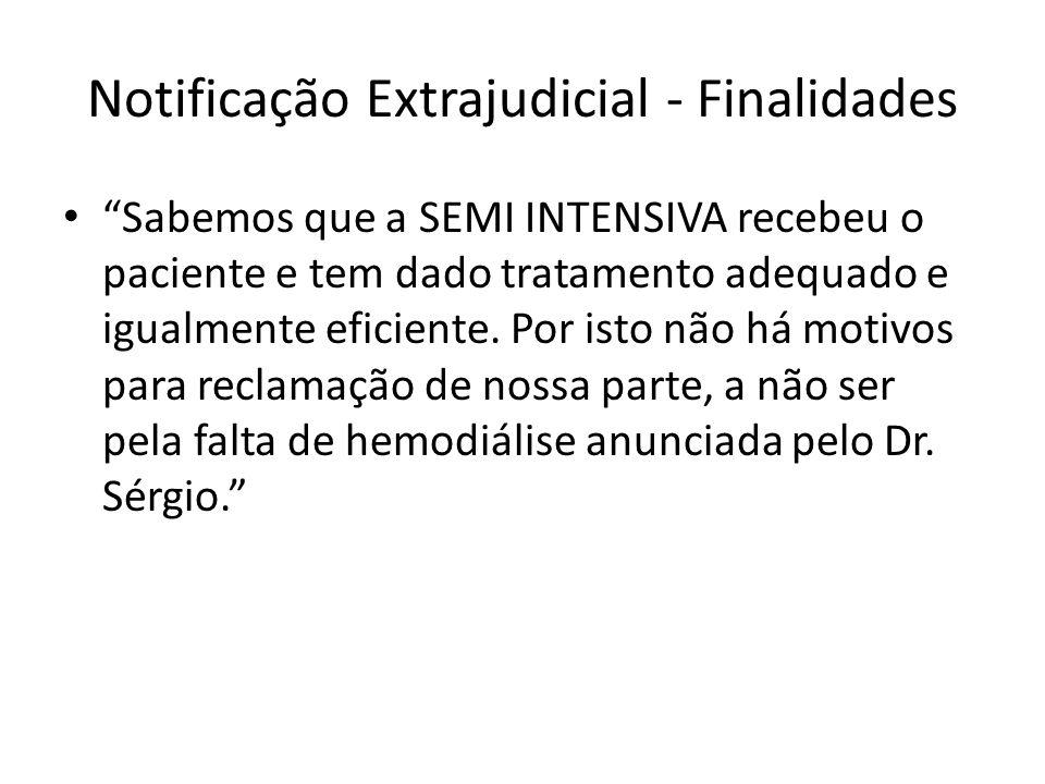 Notificação Extrajudicial - Finalidades Sabemos que a SEMI INTENSIVA recebeu o paciente e tem dado tratamento adequado e igualmente eficiente.