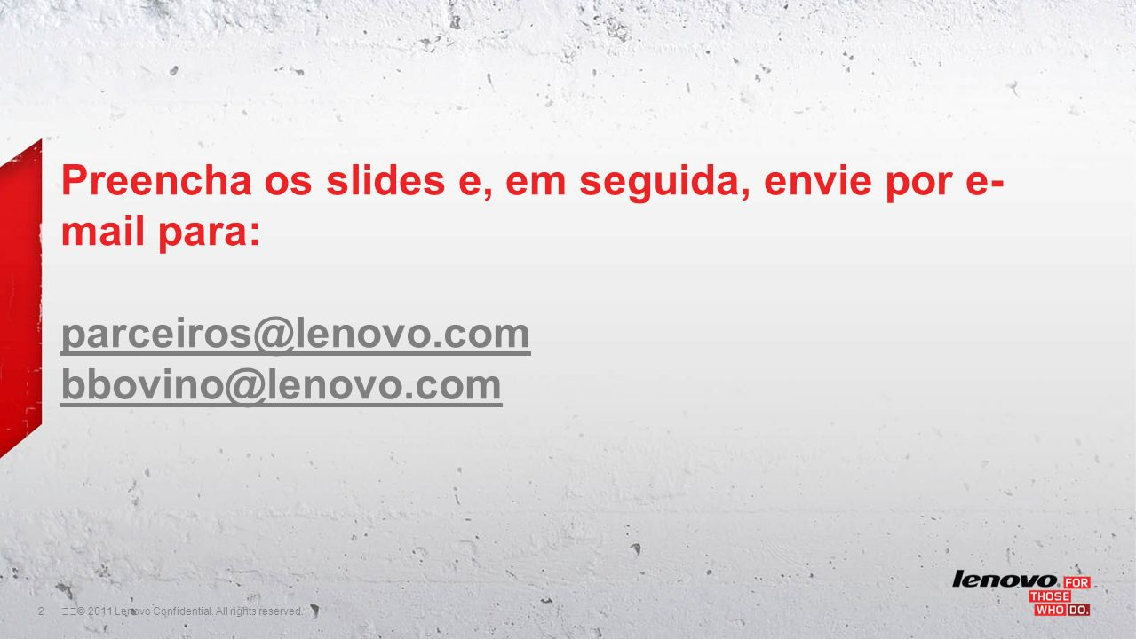 2© 2011 Lenovo Confidential. All rights reserved.