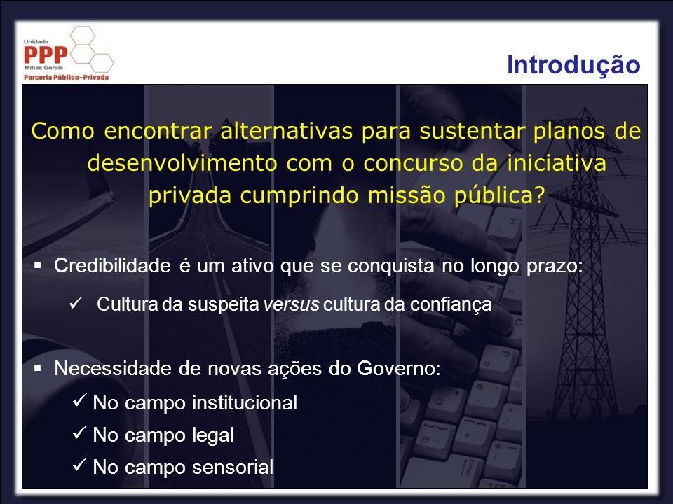 Como encontrar alternativas para sustentar planos de desenvolvimento com o concurso da iniciativa privada cumprindo missão pública? Credibilidade é um