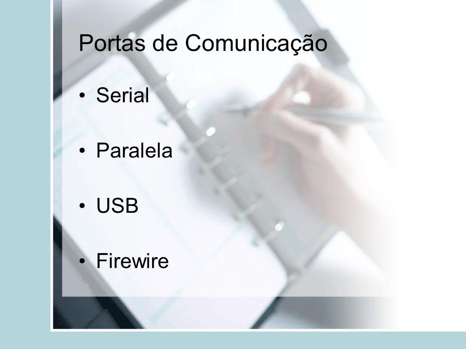 Portas de Comunicação Serial Paralela USB Firewire
