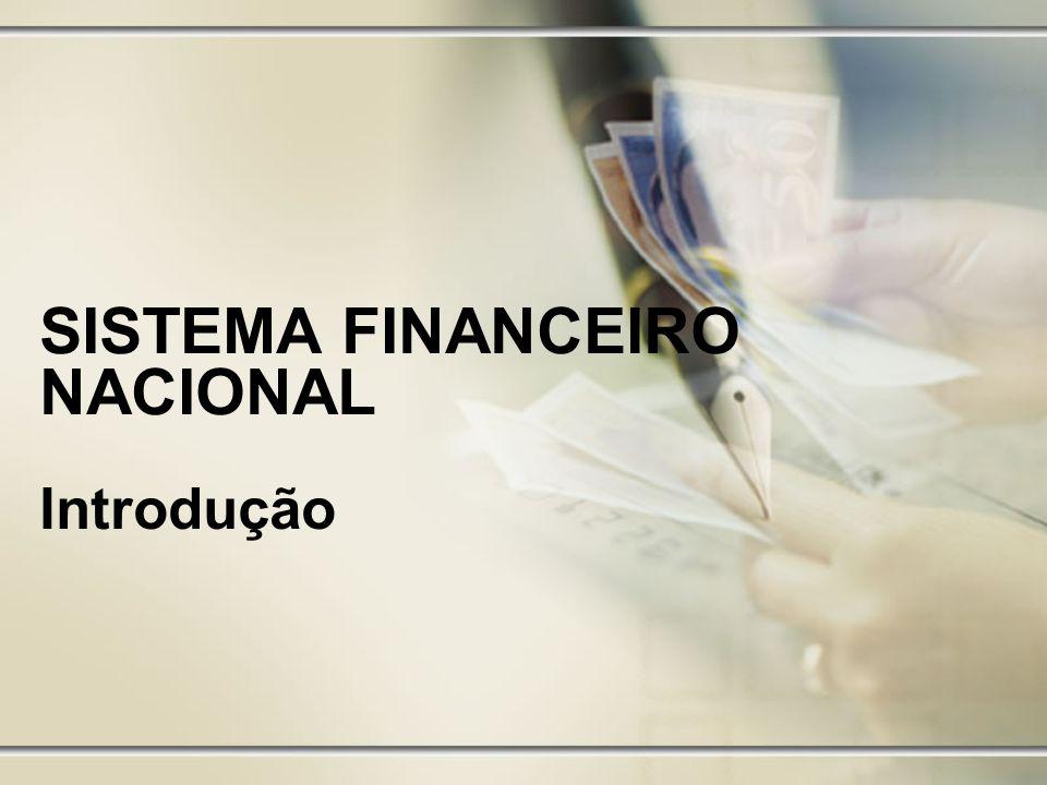 SISTEMA FINANCEIRO NACIONAL Introdução