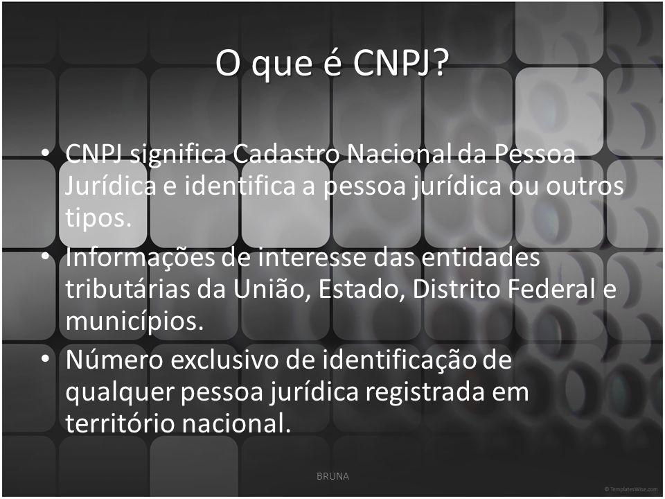 Informações Gerais sobre o CNPJ O CNPJ compreende as informações cadastrais das entidades de interesse das administrações tributárias da União, dos Estados, do Distrito Federal e dos Municípios.