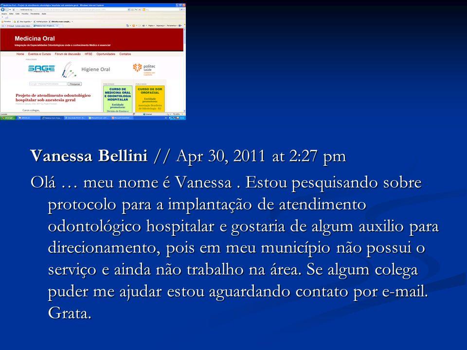 Vanessa Bellini // Apr 30, 2011 at 2:27 pm Olá … meu nome é Vanessa. Estou pesquisando sobre protocolo para a implantação de atendimento odontológico