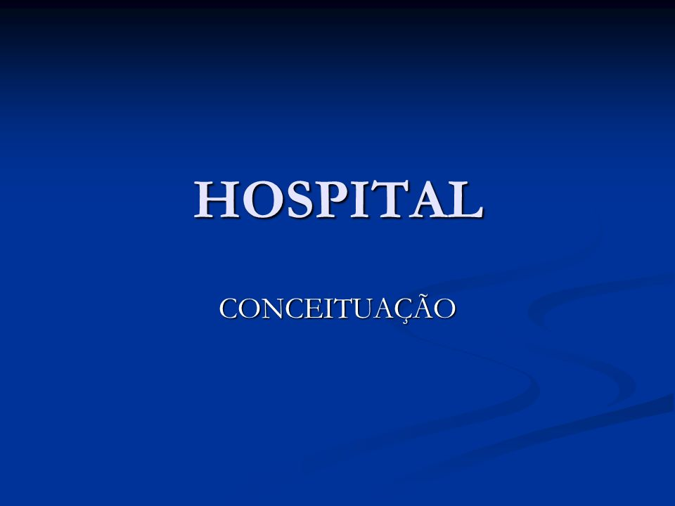 HOSPITAL CONCEITUAÇÃO