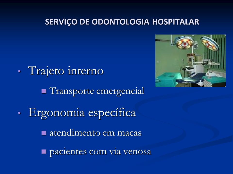 Trajeto interno Trajeto interno Transporte emergencial Transporte emergencial Ergonomia específica Ergonomia específica atendimento em macas atendimen