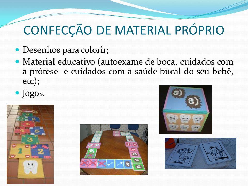 CONFECÇÃO DE MATERIAL PRÓPRIO Desenhos para colorir; Material educativo (autoexame de boca, cuidados com a prótese e cuidados com a saúde bucal do seu