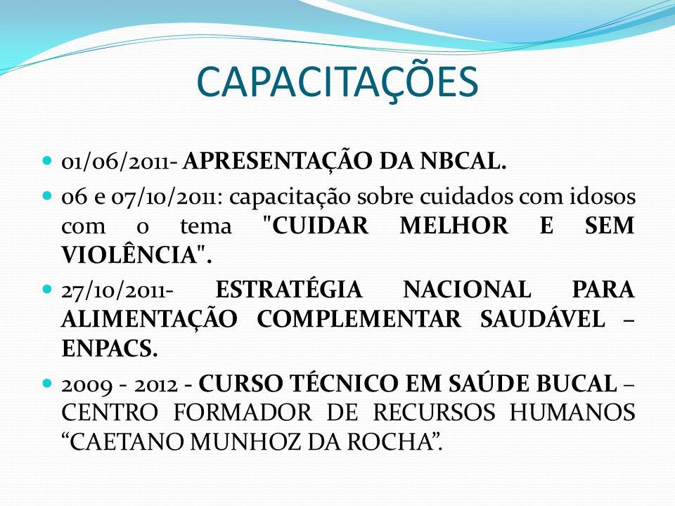 CAPACITAÇÕES 01/06/2011- APRESENTAÇÃO DA NBCAL. 06 e 07/10/2011: capacitação sobre cuidados com idosos com o tema