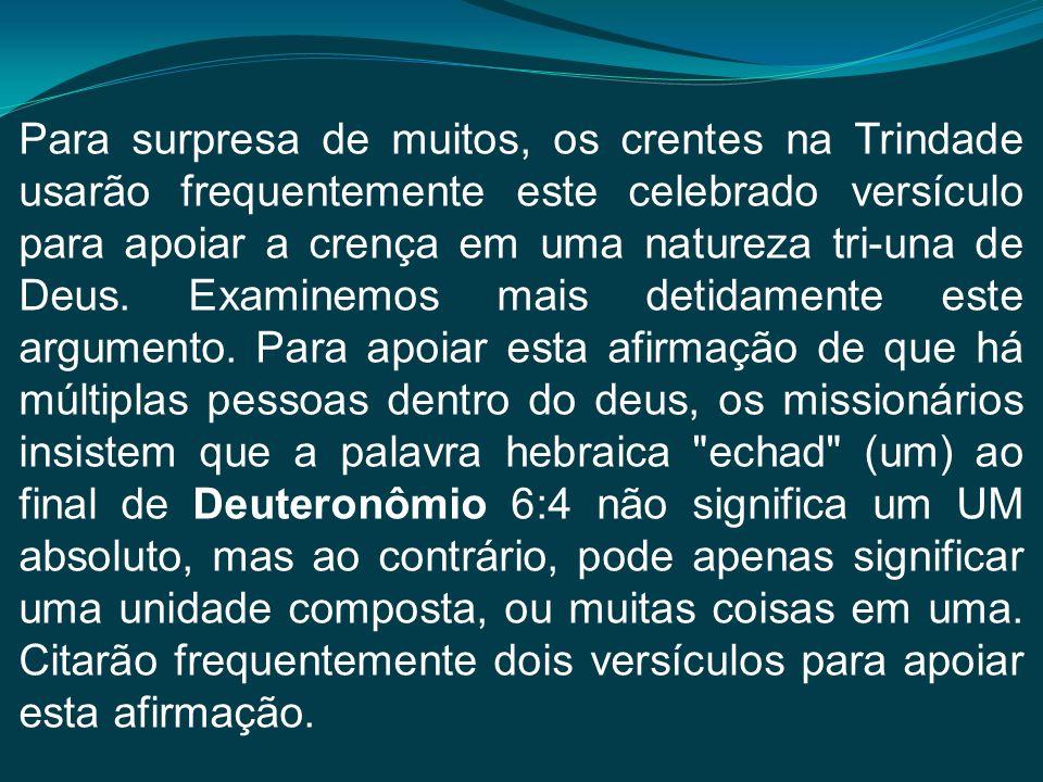 Para surpresa de muitos, os crentes na Trindade usarão frequentemente este celebrado versículo para apoiar a crença em uma natureza tri-una de Deus. E