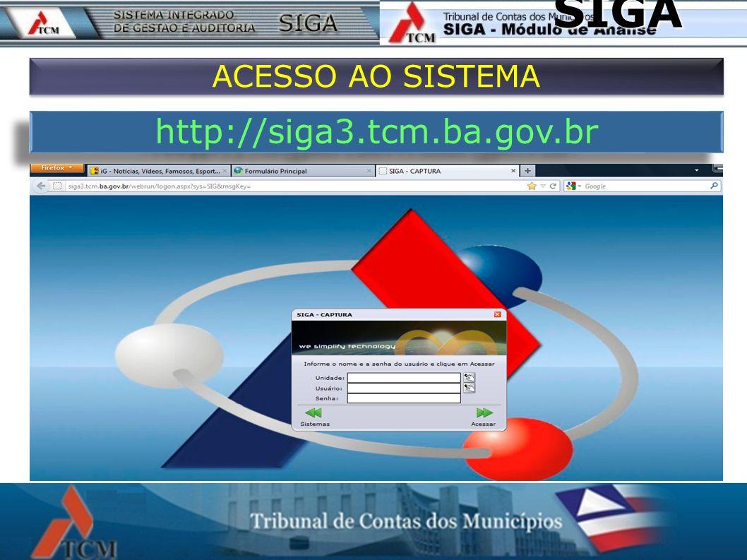 http://siga.tcm.ba.gov.br SIGA Digitar o código de acesso de sua unidade, por exemplo: unidade 528 Câmara Municipal de Crisópolis. Digitar o seu usuár