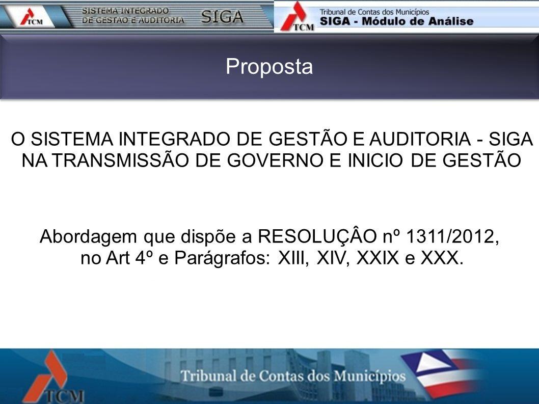 Proposta Abordagem que dispõe a RESOLUÇÂO nº 1311/2012, no Art 4º e Parágrafos: XIII, XIV, XXIX e XXX. O SISTEMA INTEGRADO DE GESTÃO E AUDITORIA - SIG
