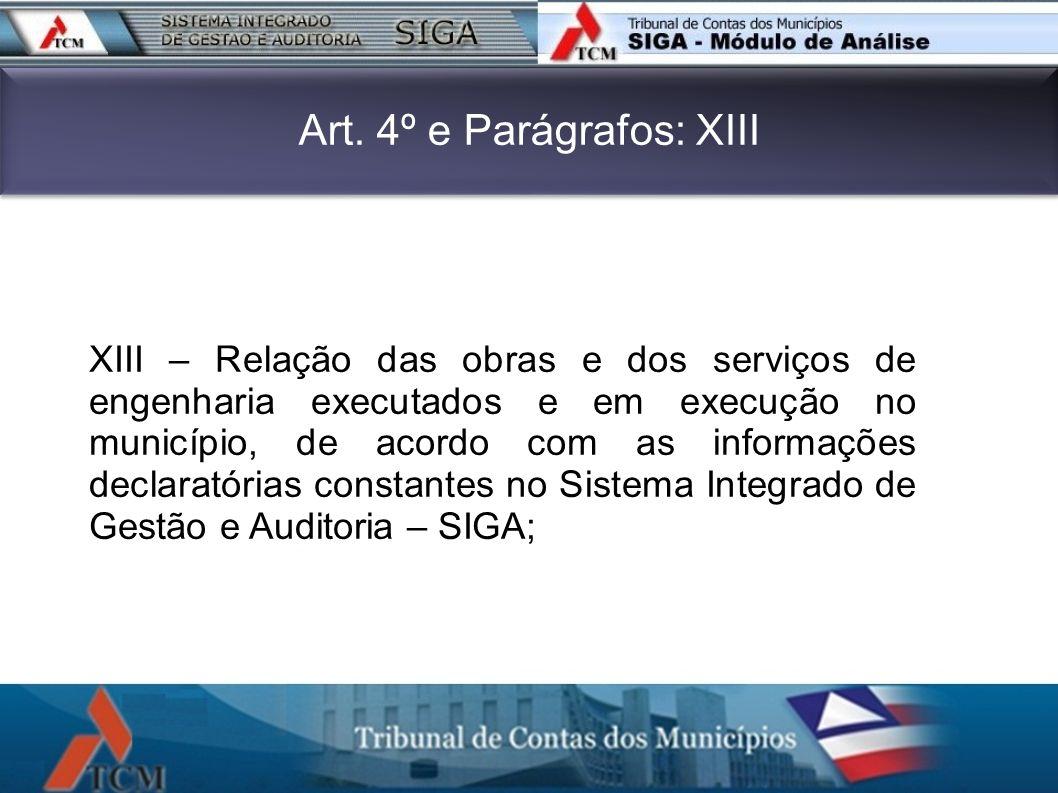 Art. 4º e Parágrafos: XIII XIII – Relação das obras e dos serviços de engenharia executados e em execução no município, de acordo com as informações d