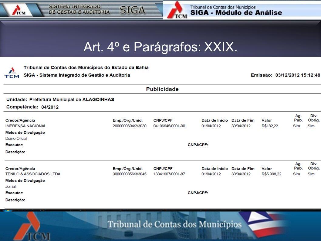 Art. 4º e Parágrafos: XXIX. XXIX – relação dos gastos com publicidade, de acordo com as informações declaradas no Sistema Integrado de Gestão e Audito