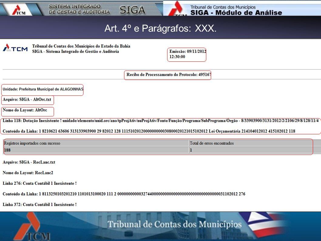 Art. 4º e Parágrafos: XXX. XXX – comprovante da remessa dos dados enviados ao Sistema Integrado de Gestão e Auditoria – SIGA, referentes ao mês de dez