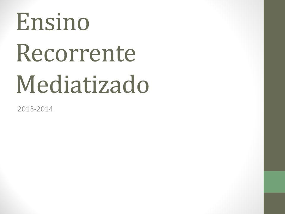Ensino Recorrente Mediatizado 2013-2014