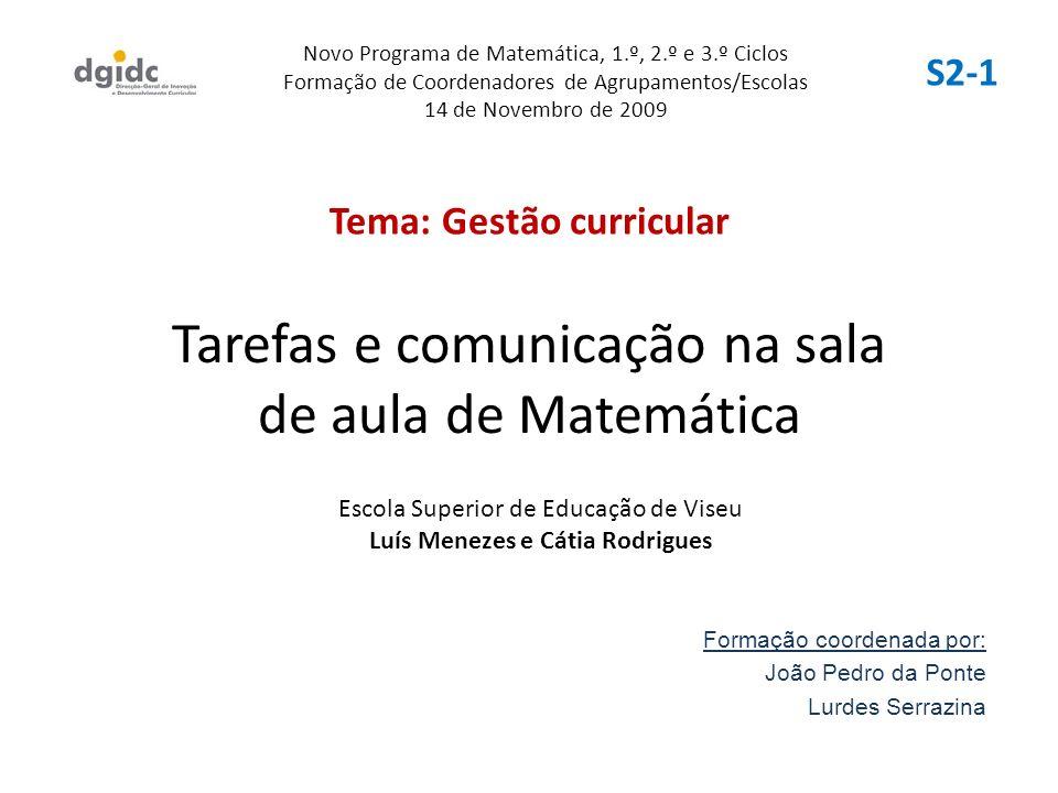 Tarefas e comunicação na sala de aula de Matemática Formação coordenada por: João Pedro da Ponte Lurdes Serrazina Novo Programa de Matemática, 1.º, 2.